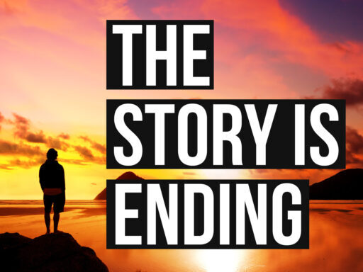The Story is Ending